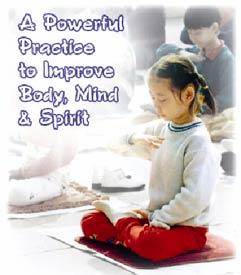 Praktek meditasi sebaiknya dilakukan sejak anak-anak mulai duduk di bangku sekolah dasar. Meditasi mampu meningkatkan kecerdasan emosional.